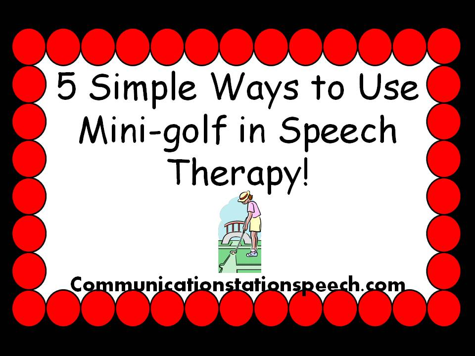 5 ways to use mini-golf in speech