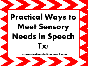 Practical ways to meet sensory needs