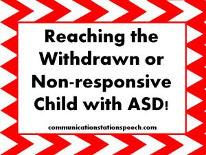 Reaching Non-responsive ASD child