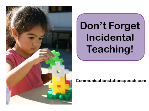 Don't Forget Incidental Teaching