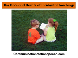 Do's and Don'ts of Incidental Teaching