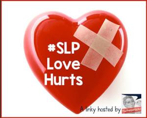 SLP Love Hurts
